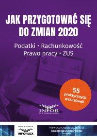 Jak przygotować się do zmian 2020.Podatki,rachunkowość,prawo pracy,ZUS - Opracowanie zbiorowe - ebook