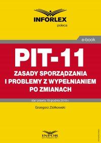 PIT-11 – zasady sporządzania i problemy z wypełnianiem po zmianach - Grzegorz Ziółkowski - ebook