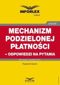 Mechanizm podzielonej płatności – odpowiedzi na pytania - Ryszard Kubacki - ebook