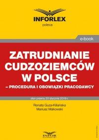 Zatrudnianie cudzoziemców w Polsce – procedura i obowiązki pracodawcy - Renata Guza-Kiliańska - ebook