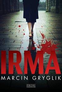 Irma - Marcin Gryglik - ebook