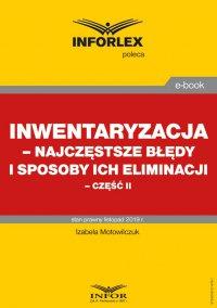 Inwentaryzacja – najczęstsze błędy i sposoby ich eliminacji – część II - Izabela Motowilczuk - ebook