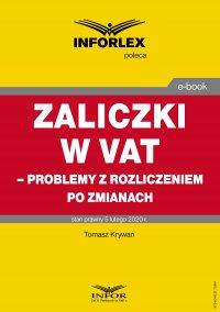 Zaliczki w VAT – problemy z rozliczeniem po zmianach - Tomasz Krywan - ebook