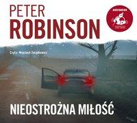 Nieostrożna miłość - Peter Robinson - audiobook