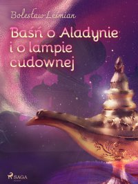 Baśń o Aladynie i o lampie cudownej - Bolesław Leśmian - ebook