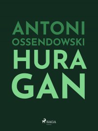 Huragan - Antoni Ferdynand Ossendowski - ebook