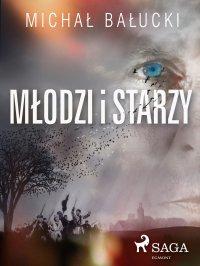 Młodzi i starzy - Michał Bałucki - ebook
