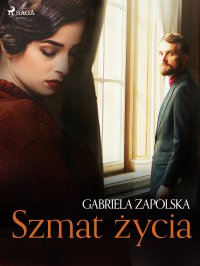 Szmat życia - Gabriela Zapolska - ebook
