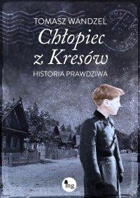 Chłopiec z Kresów - Tomasz Wandzel - ebook