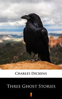 Three Ghost Stories - Charles Dickens - ebook