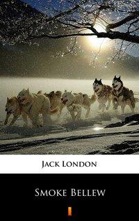 Smoke Bellew - Jack London - ebook