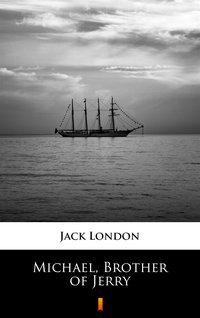 Michael, Brother of Jerry - Jack London - ebook