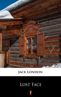 Lost Face - Jack London - ebook