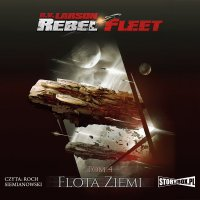 Rebel Fleet. Tom 4. Flota Ziemi - B.V. Larson - audiobook