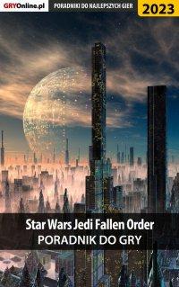 "Star Wars Jedi Fallen Order - poradnik do gry - Agnieszka ""aadamus"" Adamus - ebook"