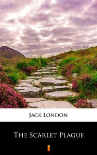 The Scarlet Plague - Jack London - ebook