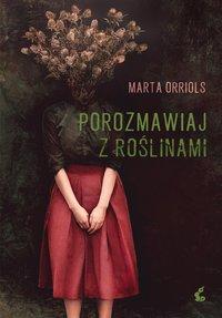Porozmawiaj z roślinami - Marta Orriols - ebook