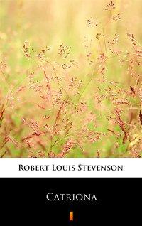 Catriona - Robert Louis Stevenson - ebook