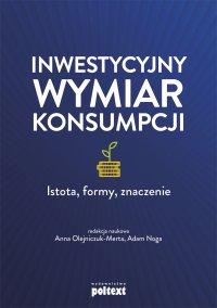 Inwestycyjny wymiar konsumpcji - Anna Olejniczuk-Merta - ebook