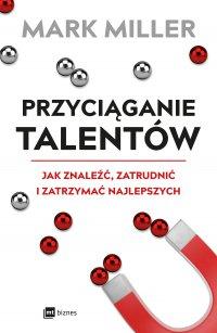 Przyciąganie talentów - Mark Miller - ebook