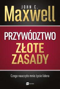 Przywództwo. Złote zasady - John C. Maxwell - ebook