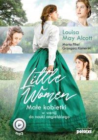 Little Women. Małe kobietki w wersji do nauki angielskiego - Louisa May Alcott - audiobook