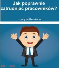 Jak poprawnie zatrudniać pracowników - Justyna Broniecka - ebook