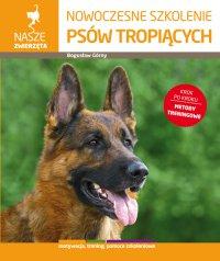 Nowoczesne szkolenie psów tropiących - Bogusław Górny - ebook