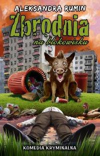 Zbrodnia na blokowisku - Aleksandra Rumin - ebook