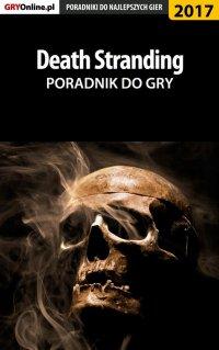 "Death Stranding - poradnik do gry - Jacek ""Stranger"" Hałas - ebook"