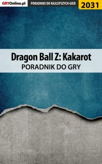 """Dragon Ball Z Kakarot - poradnik do gry - Grzegorz """"Alban3k"""" Misztal - ebook"""