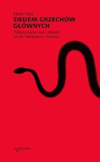 Siedem grzechów głównych. Pokonywanie wad i słabości ze św. Tomaszem z Akwinu - Kevin Vost - ebook