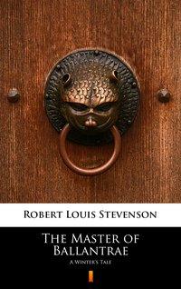 The Master of Ballantrae - Robert Louis Stevenson - ebook