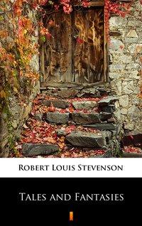 Tales and Fantasies - Robert Louis Stevenson - ebook