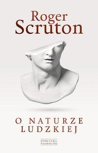 O naturze ludzkiej - Roger Scruton - ebook