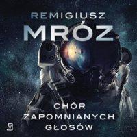 Chór zapomnianych głosów - Remigiusz Mróz - audiobook