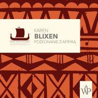 Pożegnanie z Afryką - Karen Blixen - audiobook