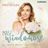 Masz wiadomość - Agata Przybyłek - audiobook