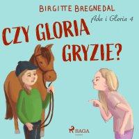 Ada i Gloria 4: Czy Gloria gryzie? - Birgitte Bregnedal - audiobook