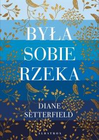 Była sobie rzeka - Diane Setterfield - ebook