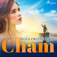 Cham - Eliza Orzeszkowa - audiobook