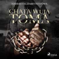 Chata wuja Toma - Harriet Elizabeth Stowe - audiobook