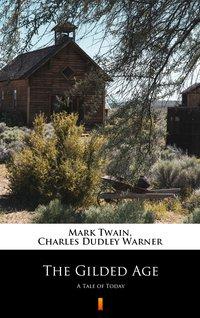 The Gilded Age - Mark Twain - ebook