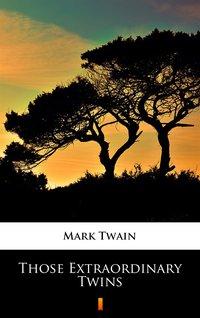 Those Extraordinary Twins - Mark Twain - ebook