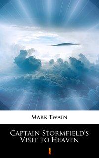 Captain Stormfield's Visit to Heaven - Mark Twain - ebook