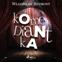 Komediantka - Władysław Reymont - audiobook