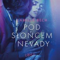 Pod słońcem Nevady - Camille Bech - audiobook