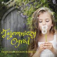 Tajemniczy ogród - Frances Hodgson Burnett - audiobook