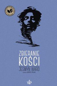 Zbieranie kości - Jesmyn Ward - ebook