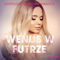 Wenus w futrze - Leopold Von Sacher-Masoch - audiobook